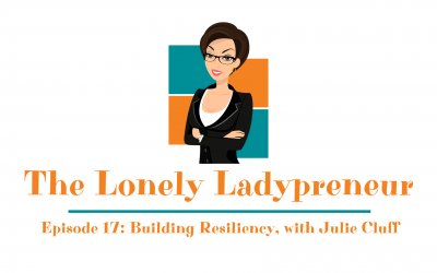 Episode 17: Building Resiliency as Entrepreneurs, with Julie Cluff